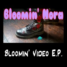 Bloomin Video E.P.